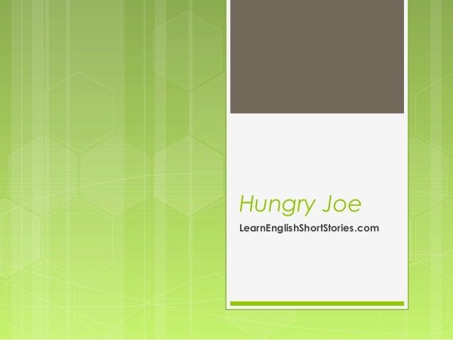 Hungry JoeLearnEnglishShortStories.com