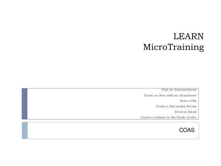 LEARN MicroTraining             Post an Announcement  Create an Item with an Attachment                        Post a URL ...