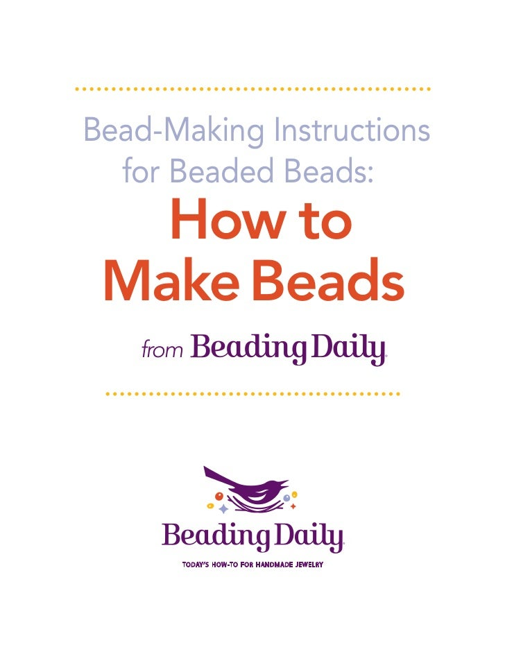 Bead-Making Instructions  for Beaded Beads:   How to Make Beads   from
