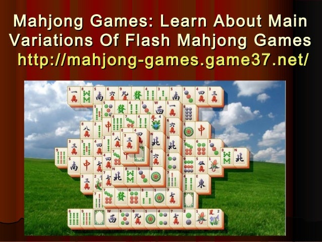 Learn about main variations of flash mahjong games