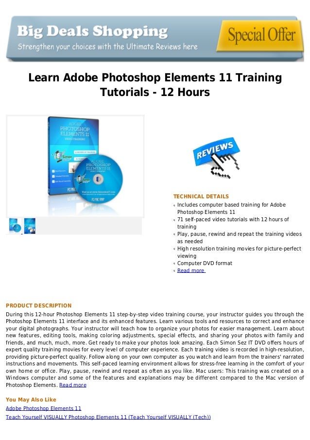 Learn Adobe Photoshop Elements 11 TrainingTutorials - 12 HoursTECHNICAL DETAILSIncludes computer based training for Adobeq...