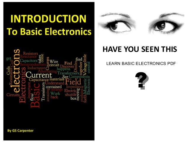 HAVE YOU SEEN THIS??LEARN BASIC ELECTRONICS PDF