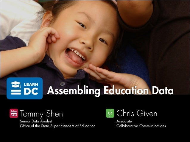 Senior Data Analyst Office of the State Superintendent of Education Associate Collaborative Communications Tommy Shen Chris...