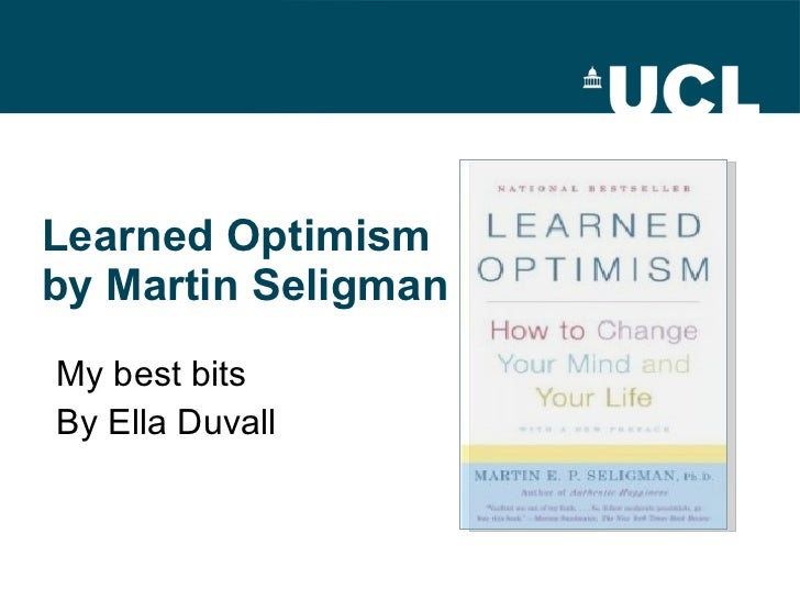 Learned Optimism  by Martin Seligman My best bits By Ella Duvall