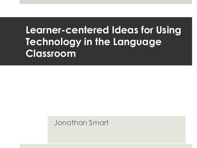 Learner centered technologies