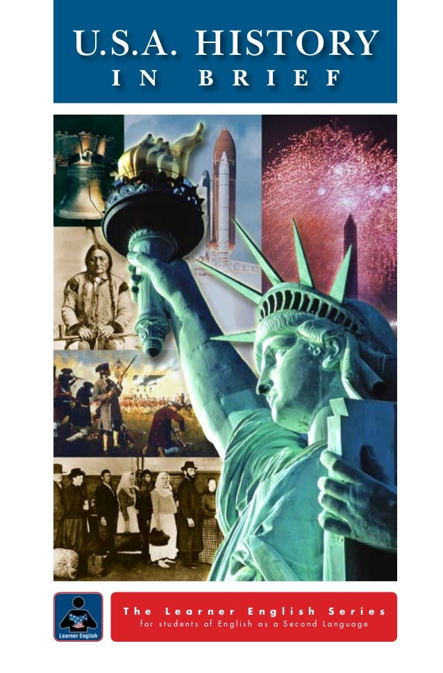 U.S.A. HISTORy I n            B R I E F  T h e   L e a r n e r   E n g l i s h   S e r i e s     for students of English a...