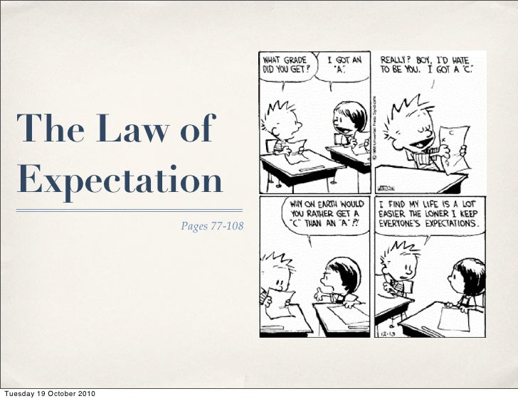 The Law of   Expectation                           Pages 77-108     Tuesday 19 October 2010