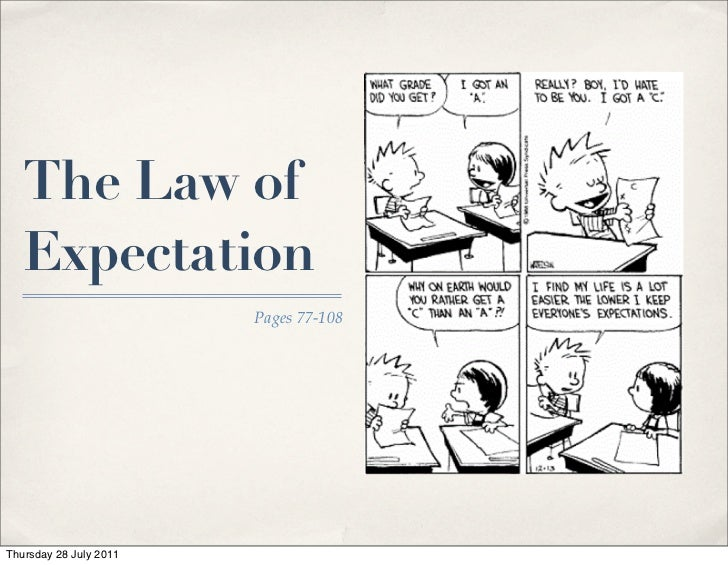 The Law of   Expectation                        Pages 77-108Thursday 28 July 2011
