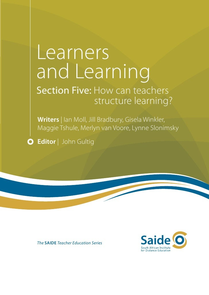 Learners and Learning: Section Five, How can teachers structure learning?