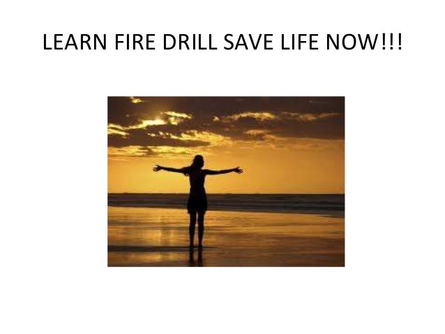 Learn fire drill save life now!!!