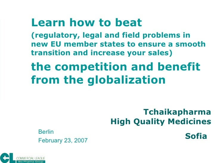 Tchaikapharma  High Quality Medicines Sofia   Learn how to beat (regulatory, legal and field problems in new EU member sta...