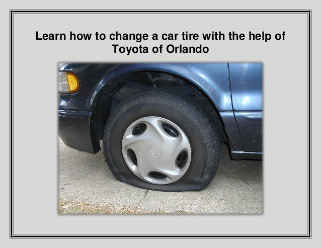 Learn how to change a car tire with the help of Toyota of Orlando