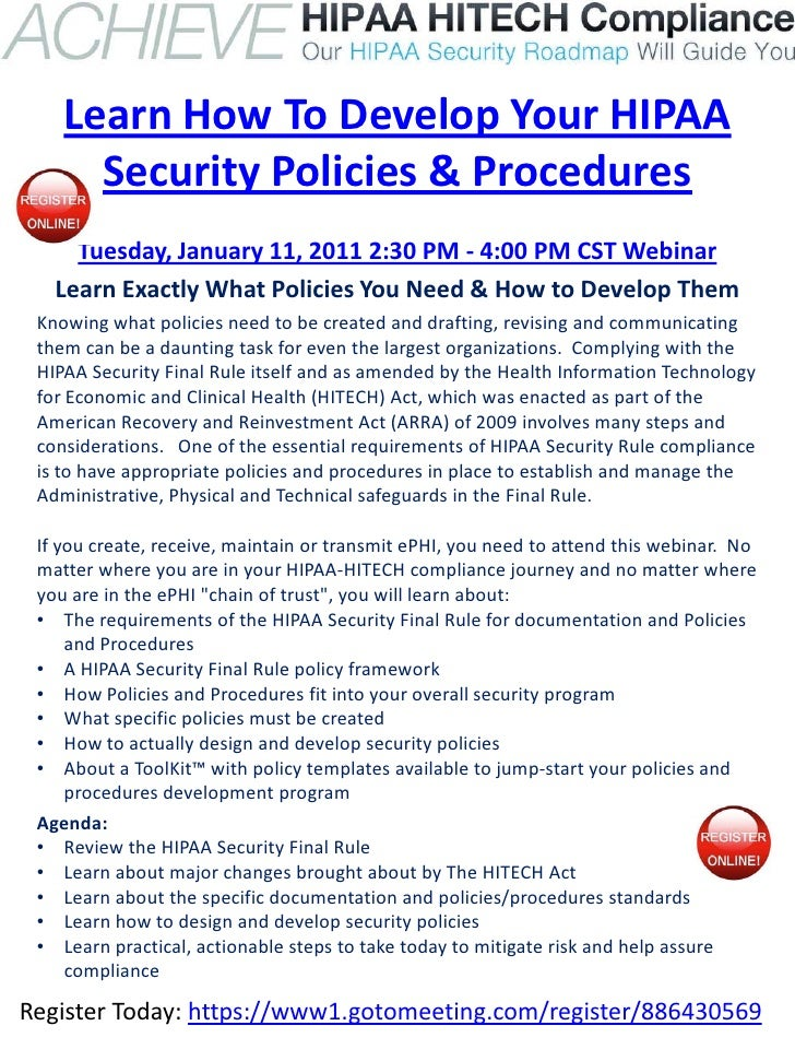 Learn How To Develop Your HIPAA      Security Policies & Procedures     Tuesday, January 11, 2011 2:30 PM - 4:00 PM CST We...