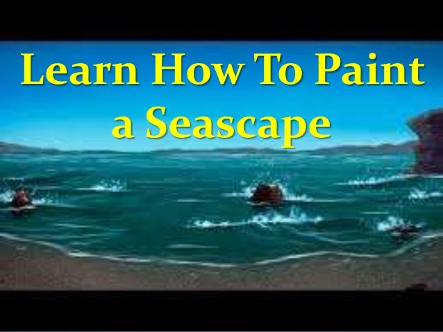 Learn How To Paint a Seascape