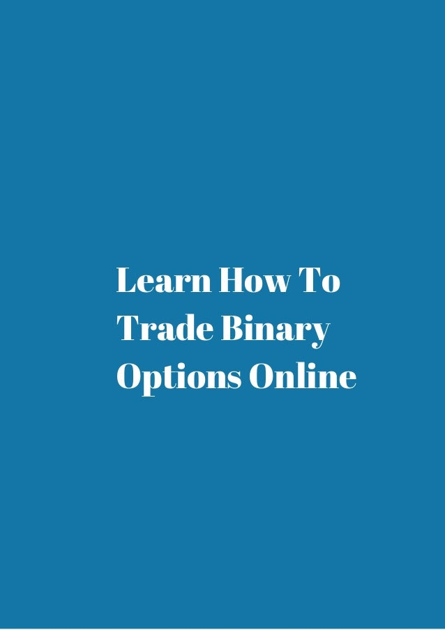 I trade binary options