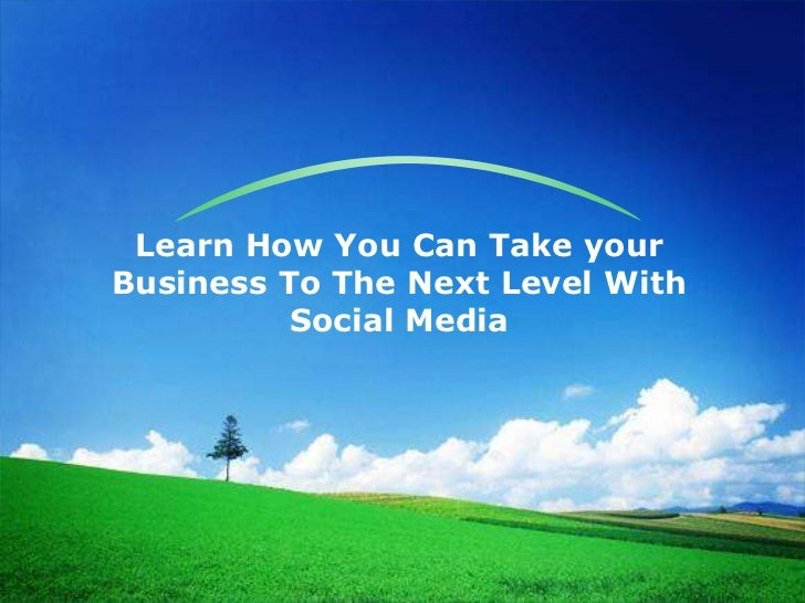 Learn how you can take your business to the next level with social media