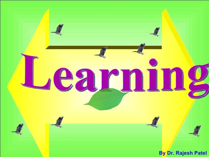 Learning  By Dr. Rajesh Patel