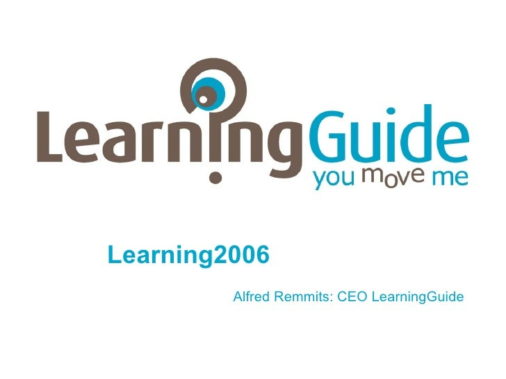 Learning2006 Alfred Remmits: CEO LearningGuide