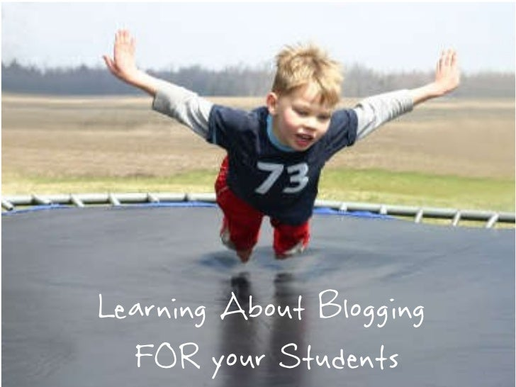 Learning About Blogging FOR your students