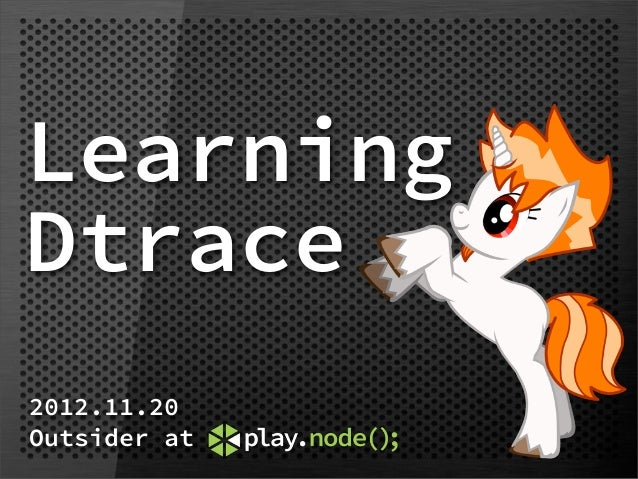 LearningDtrace2012.11.20Outsider at