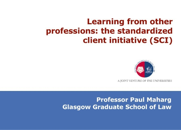 Learning from other professions: the standardized client initiative (SCI)