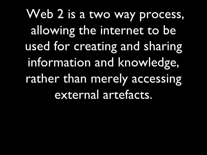 Two Way Learning Process Web 2 is a Two Way Process