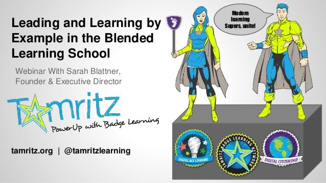 Leading and Learning by Example in the Blended Learning School Webinar With Sarah Blattner, Founder & Executive Director t...