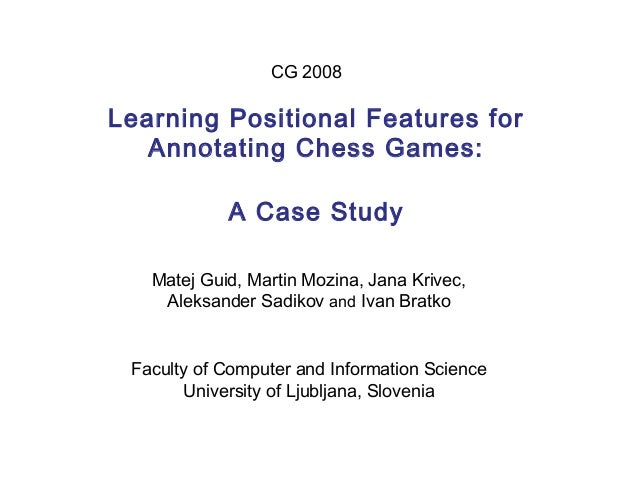 Learning Positional Features for Annotating Chess Games: A ...