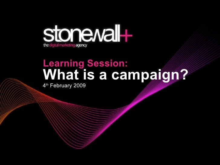 Learning Session: What Is A Campaign?
