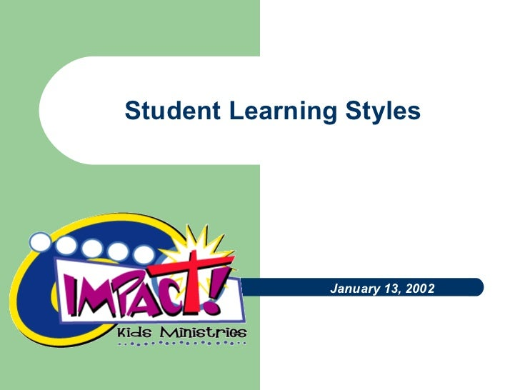 Student Learning Styles January 13, 2002
