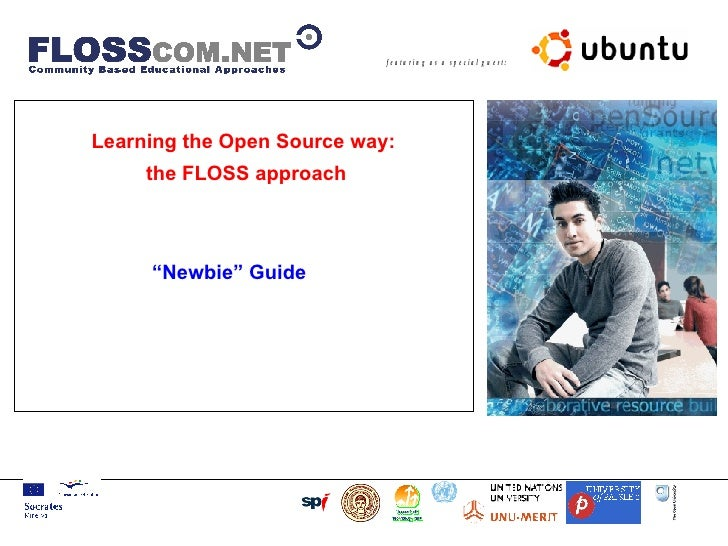 "Learning the Open Source way: the FLOSS approach "" Newbie"" Guide"