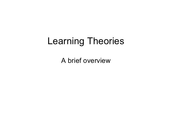Learning Theories   A brief overview
