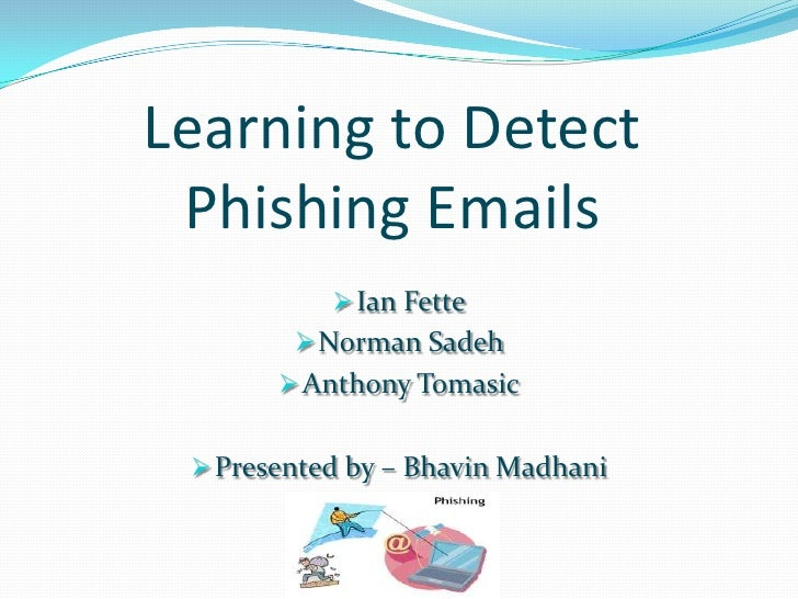 Learning to Detect Phishing Emails<br /><ul><li>Ian Fette