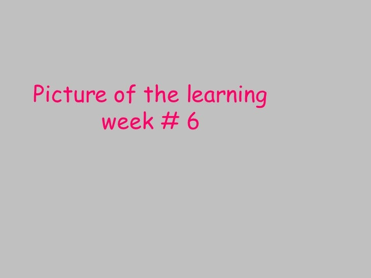 Learning week #6