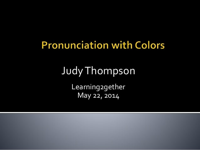 Pronunciation with Colors - Learning 2gether