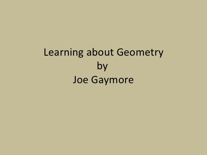 Learning about Geometry by Joe Gaymore