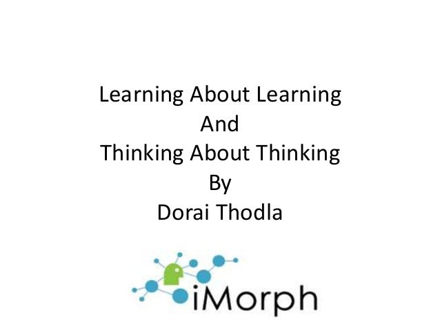 Learning About Learning And Thinking About Thinking By Dorai Thodla