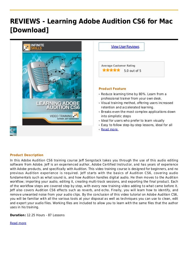 REVIEWS - Learning Adobe Audition CS6 for Mac[Download]ViewUserReviewsAverage Customer Rating5.0 out of 5Product FeatureRe...