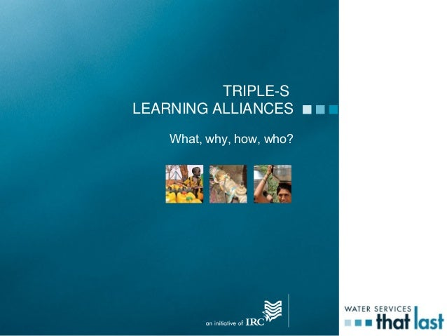 TRIPLE-SLEARNING ALLIANCESWhat, why, how, who?