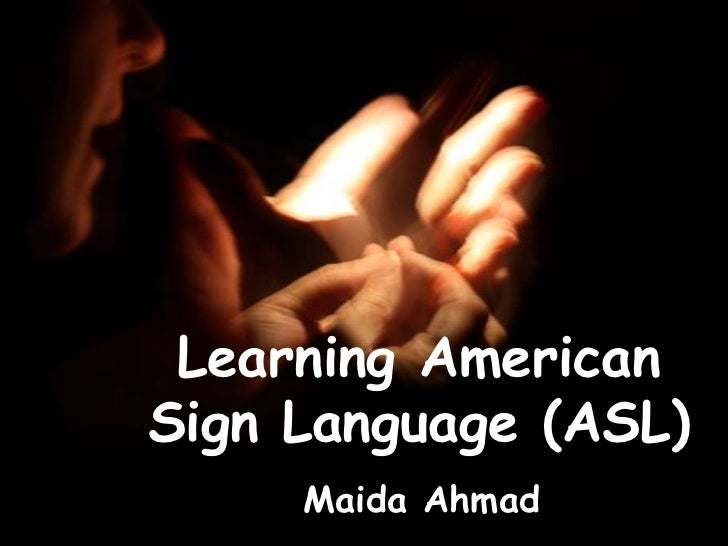 Learning American Sign Language (ASL)
