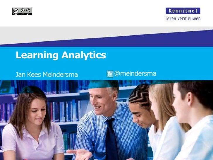 Learning Analytics <br />Jan Kees Meindersma<br /> @meindersma<br />