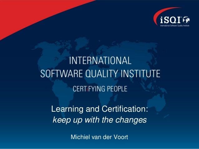 Learning and certification Michiel van der Voort