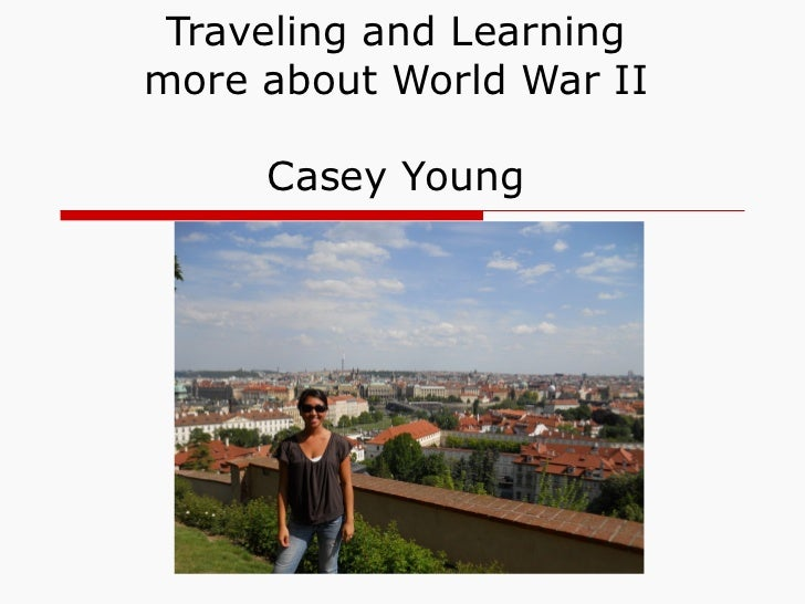 Learning and Experiencing World War II Part 1