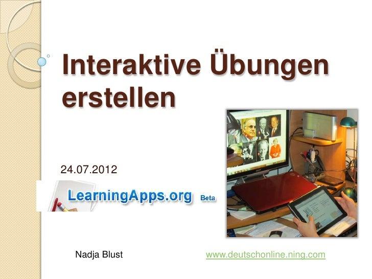 Interaktive Übungenerstellen24.07.2012  Nadja Blust   www.deutschonline.ning.com