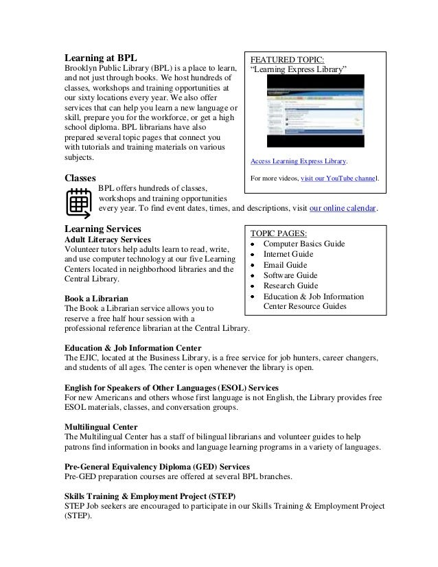 Learning at BPL                                            FEATURED TOPIC:Brooklyn Public Library (BPL) is a place to lear...