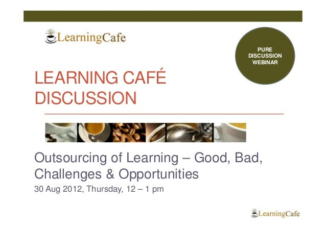 Learning cafe learning outsourcing 30 aug2012 ver4