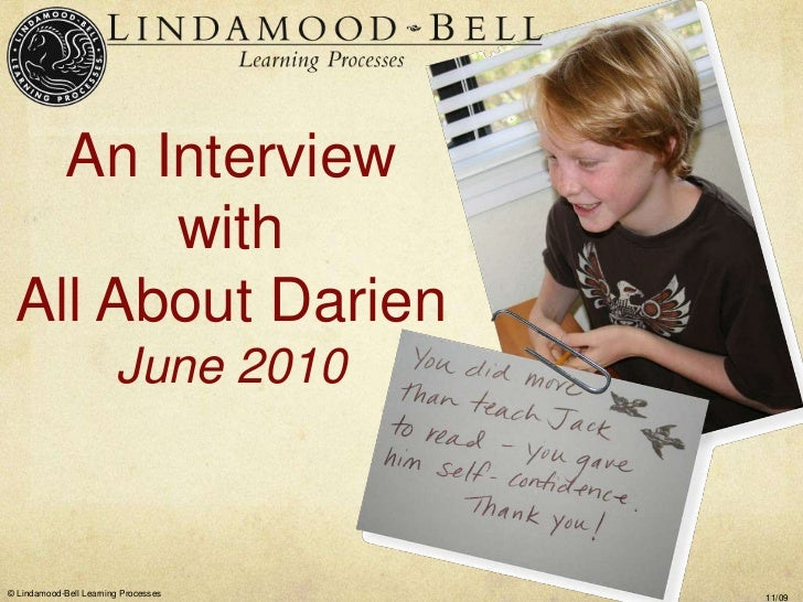 An Interview        with  All About Darien                         June 2010    © Lindamood-Bell Learning Processes       ...