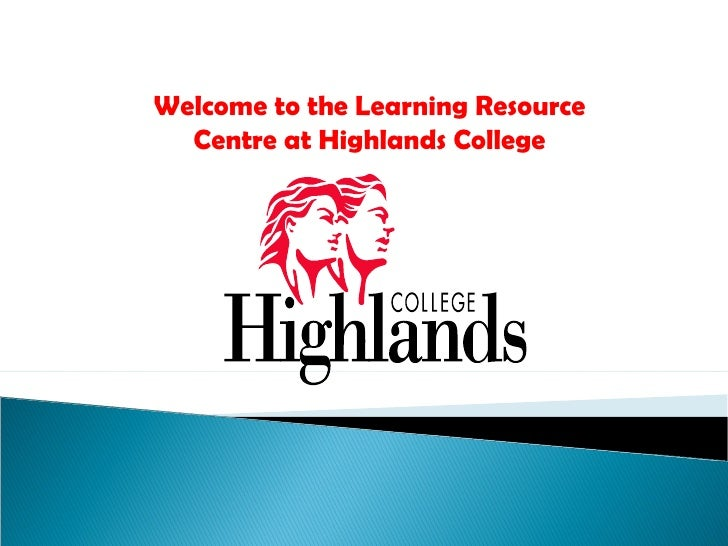 Welcome to the Learning Resource Centre at Highlands College