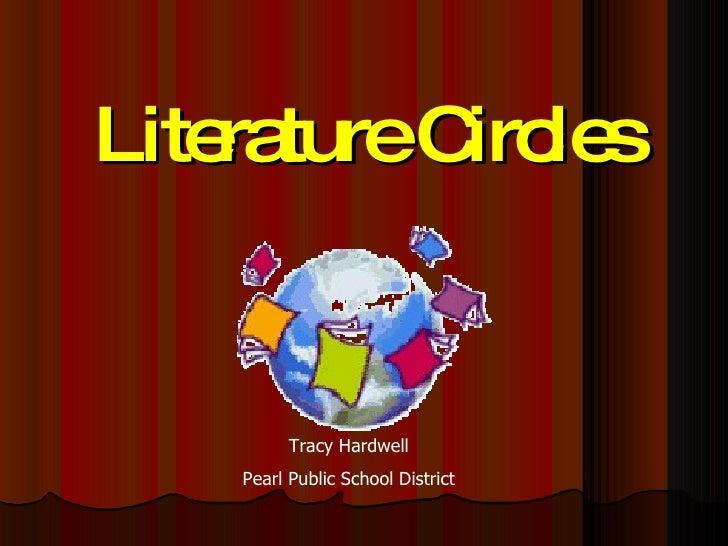 Literature Circles Tracy Hardwell Pearl Public School District
