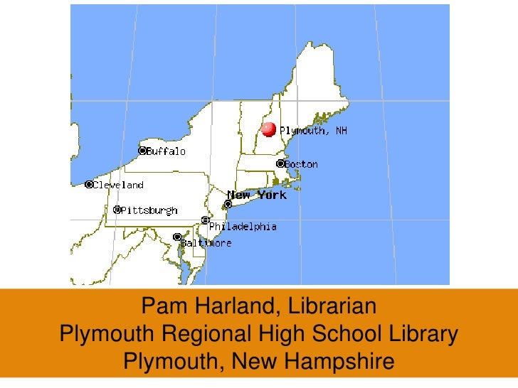 Pam Harland, Librarian<br />Plymouth Regional High School Library<br />Plymouth, New Hampshire<br />